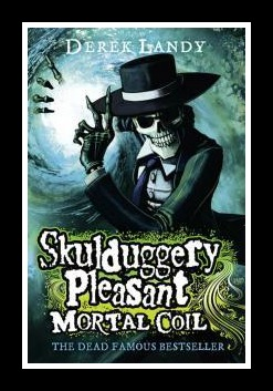 'Mortal Coil' Book 5 Skulduggery Pleasant written by Derek Landy