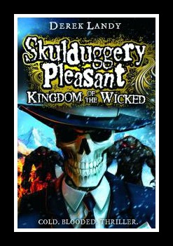 Kingdom Of The Wicked Derek Landy Skulduggery Pleasant Book 7