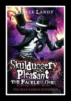 """The Faceless Ones"" Book 3 Skulduggery Pleasant  Derek Landy"