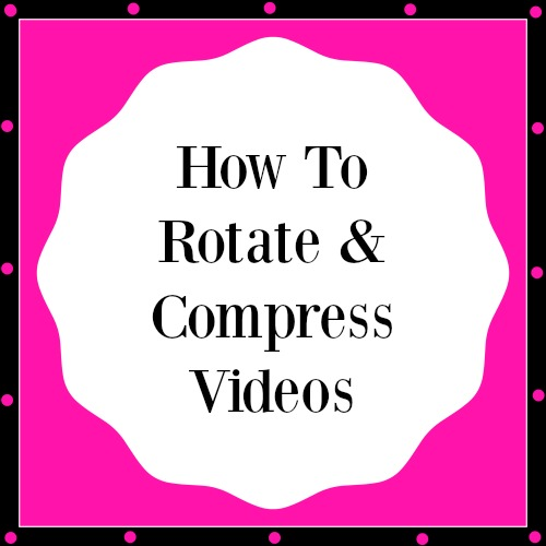 rotate & compress videos