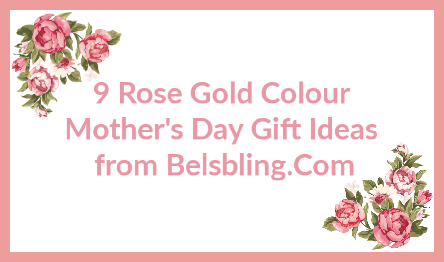 rose gold Mother's day gift ideas
